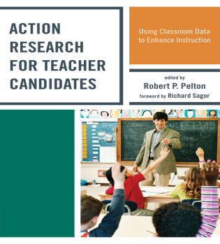 Cover image for the book Action Research for Teacher Candidates: Using Classroom Data to Enhance Instruction