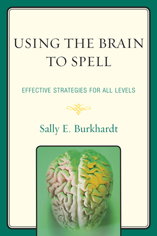 Cover image for the book Using the Brain to Spell: Effective Strategies for All Levels