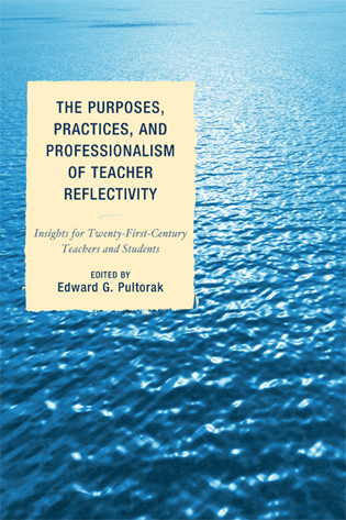Cover image for the book The Purposes, Practices, and Professionalism of Teacher Reflectivity: Insights for Twenty-First-Century Teachers and Students
