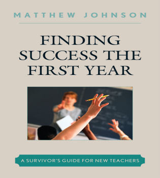 Cover image for the book Finding Success the First Year: A Survivor's Guide for New Teachers