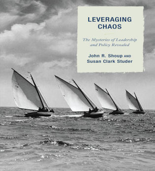 Cover image for the book Leveraging Chaos: The Mysteries of Leadership and Policy Revealed