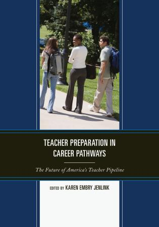 Cover image for the book Teacher Preparation in Career Pathways: The Future of America's Teacher Pipeline