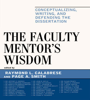 Cover image for the book The Faculty Mentor's Wisdom: Conceptualizing, Writing, and Defending the Dissertation