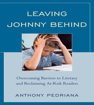 Cover image for the book Leaving Johnny Behind: Overcoming Barriers to Literacy and Reclaiming At-Risk Readers