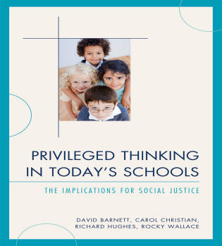 Cover image for the book Privileged Thinking in Today's Schools: The Implications for Social Justice