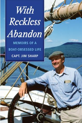 Cover image for the book With Reckless Abandon: Memoirs of a Boat Obsessed Life