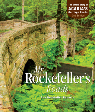 Cover image for the book Mr. Rockefeller's Roads: The Story Behind Acadia's Carriage Roads, 2nd Edition