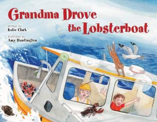 Cover image for the book Grandma Drove the Lobsterboat