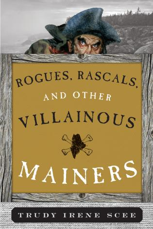 Cover image for the book Rogues, Rascals, and Other Villainous Mainers