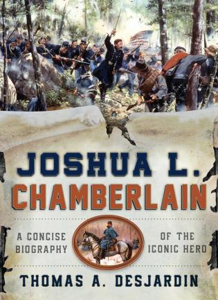 Cover image for the book Joshua L. Chamberlain: A Concise Biography of the Iconic Hero