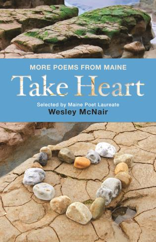 Cover image for the book Take Heart: More Poems from Maine