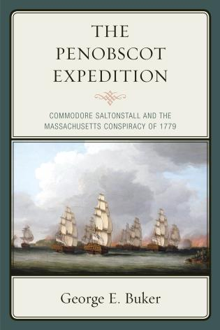 Cover image for the book The Penobscot Expedition: Commodore Saltonstall and the Massachusetts Conspiracy of 1779