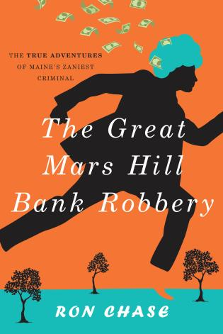 Cover image for the book The Great Mars Hill Bank Robbery