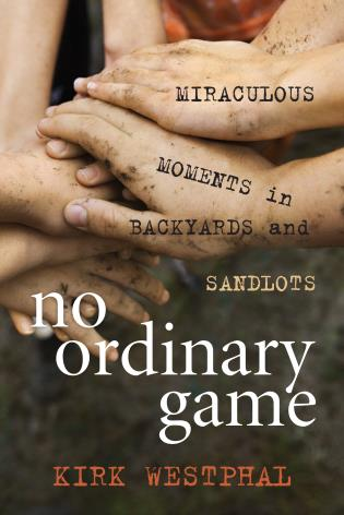 Cover image for the book No Ordinary Game: Miraculous Moments in Backyards and Sandlots