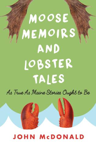 Cover image for the book Moose Memoirs and Lobster Tales: As True as Maine Stories Ought to Be