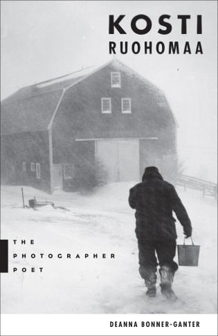 Cover image for the book Kosti Ruohomaa: The Photographer Poet
