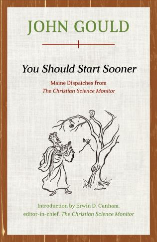Cover image for the book You Should Start Sooner: Maine Dispatches from The Christian Science Monitor