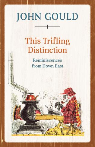 Cover image for the book This Trifling Distinction: Reminiscences from Down East