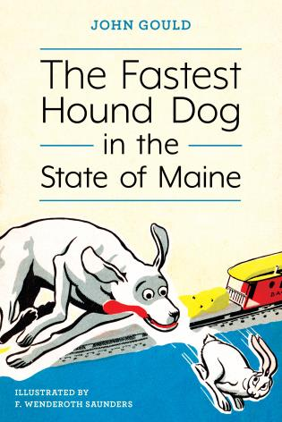 Cover Image of the book titled The Fastest Hound Dog in the State of Maine