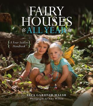 Cover image for the book Fairy Houses All Year: A Four-Season Handbook