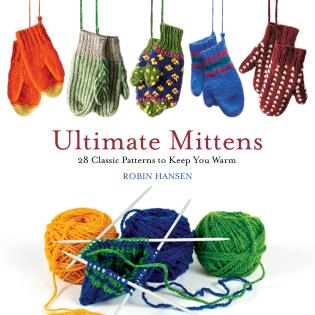 Cover image for the book Ultimate Mittens: 28 Classic Patterns to Keep You Warm