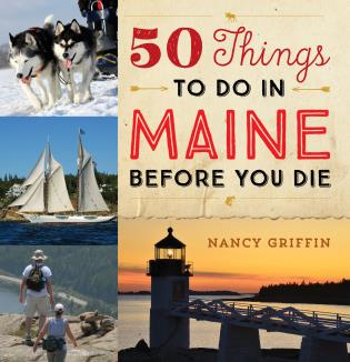 Cover image for the book 50 Things to Do in Maine Before You Die