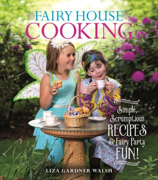 Cover image for the book Fairy House Cooking: Simple Scrumptious Recipes & Fairy Party Fun!