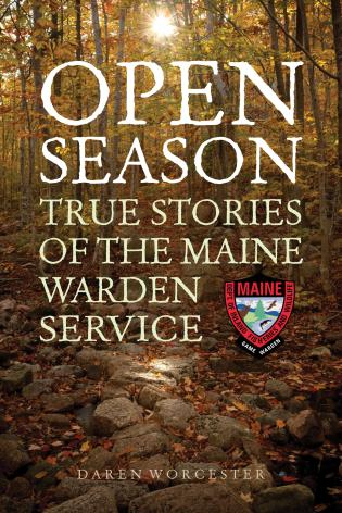 Cover image for the book Open Season: True Stories of the Maine Warden Service