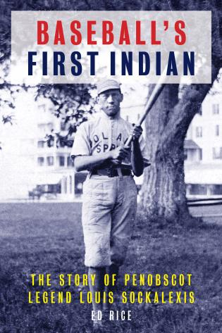 Cover image for the book Baseball's First Indian: The Story of Penobscot Legend Louis Sockalexis