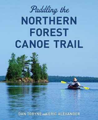 Cover image for the book Paddling the Northern Forest Canoe Trail