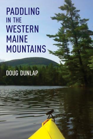 Cover image for the book Paddling in the Western Maine Mountains
