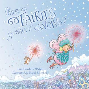 Cover image for the book Where Do Fairies Go When It Snows