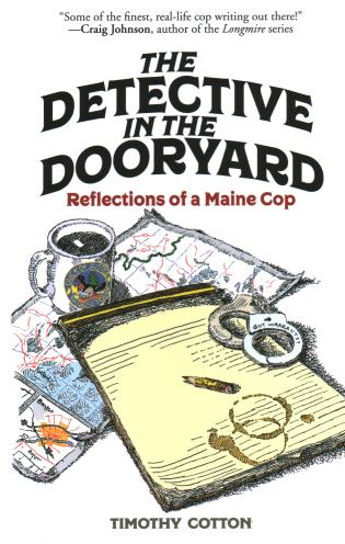 Cover image for the book The Detective in the Dooryard: Reflections of a Maine Cop