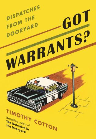 Cover image for the book Got Warrants?: Dispatches from the Dooryard