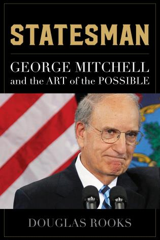 Cover image for the book Statesman: George Mitchell and the Art of the Possible