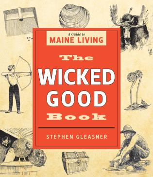 Cover image for the book The Wicked Good Book: A Guide to Maine Living