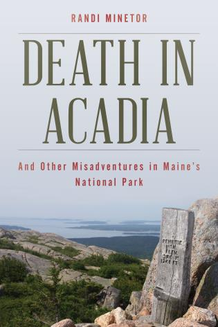 Cover image for the book Death in Acadia: And Other Misadventures in Maine's National Park