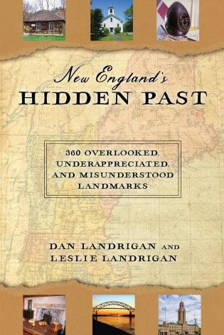 Cover image for the book New England's Hidden Past: 360 Overlooked, Underappreciated and Misunderstood Landmarks