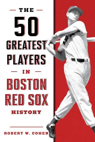 Cover image for the book The 50 Greatest Players in Boston Red Sox History, 2nd Edition