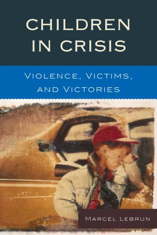 Cover image for the book Children in Crisis: Violence, Victims, and Victories
