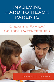 Cover image for the book Involving Hard-to-Reach Parents: Creating Family/School Partnerships