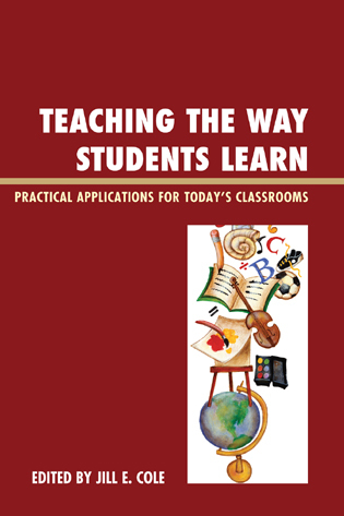Cover image for the book Teaching the Way Students Learn: Practical Applications for Putting Theories into Action