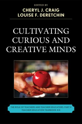 Cover image for the book Cultivating Curious and Creative Minds: The Role of Teachers and Teacher Educators, Part II
