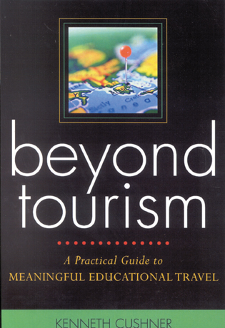 Cover image for the book Beyond Tourism: A Practical Guide to Meaningful Educational Travel