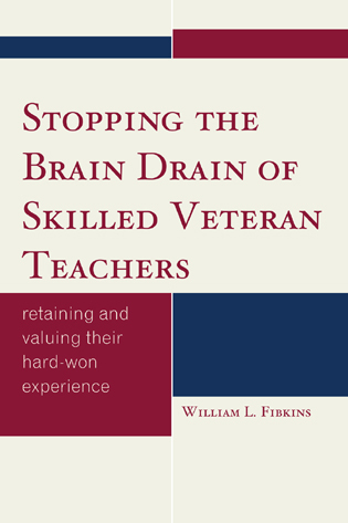 Cover image for the book Stopping the Brain Drain of Skilled Veteran Teachers: Retaining and Valuing their Hard-Won Experience