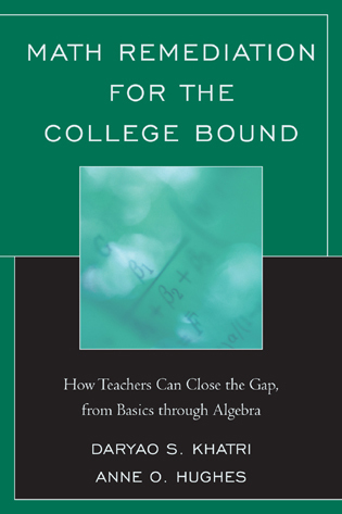 Cover image for the book Math Remediation for the College Bound: How Teachers Can Close the Gap, from the Basics through Algebra