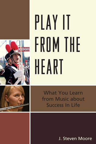 Cover image for the book Play it from the Heart: What You Learn From Music About Success In Life