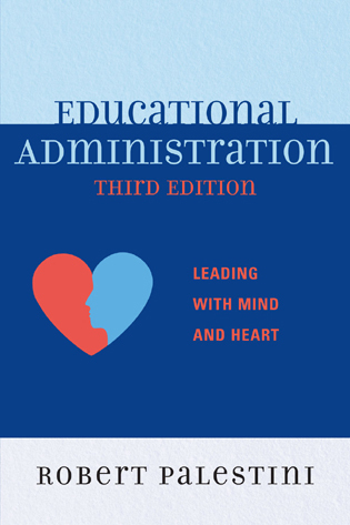 Cover image for the book Educational Administration: Leading with Mind and Heart, 3rd Edition
