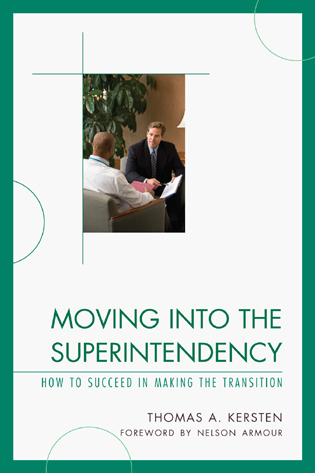 Cover image for the book Moving into the Superintendency: How to Succeed in Making the Transition