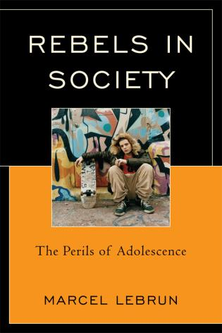 Cover image for the book Rebels in Society: The Perils of Adolescence